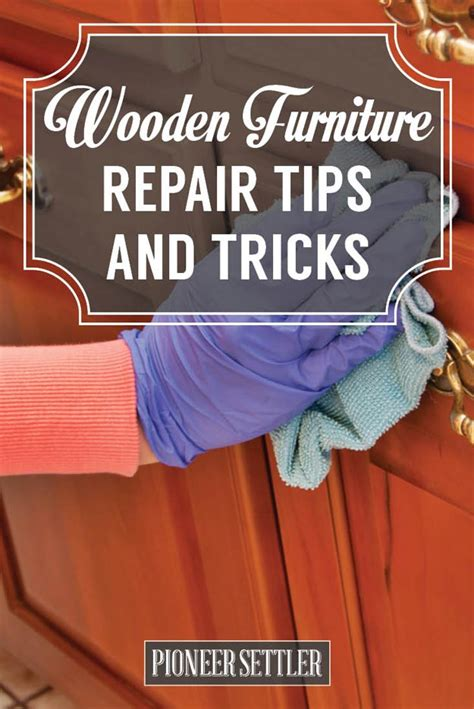easy wooden furniture repair tips and tricks