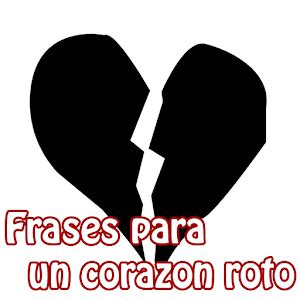imagenes frases de amor roto frases para un corazon roto android apps on google play