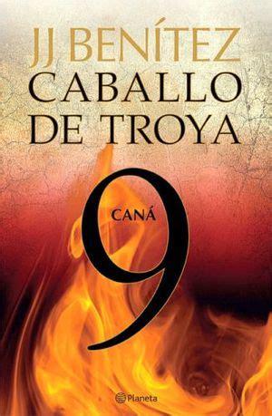 leer libro caballo de troya 9 cana gratis descargar caballo de troya 9 cana benitez j j 9786070709432
