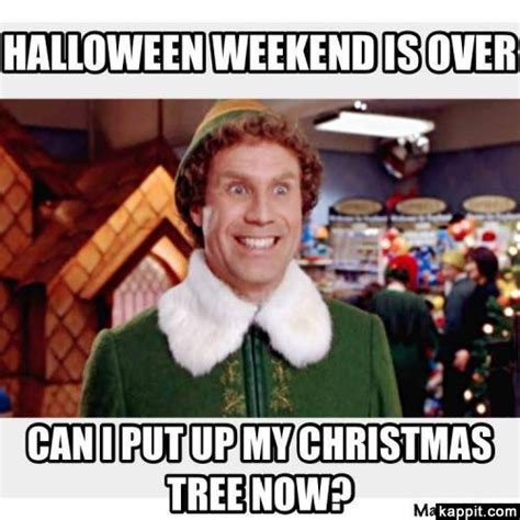 halloween weekend is over can i put up my christmas tree now