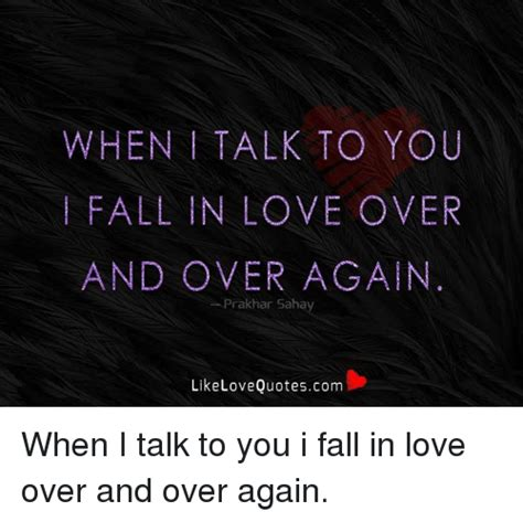 When I Talk About When I Talk About Running Haruki Murakami when talk to you fall in and again prakhar sahay likelovequotescom when i talk to