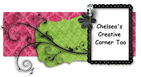 Chelsea Creative 2 chelsea s creative corner