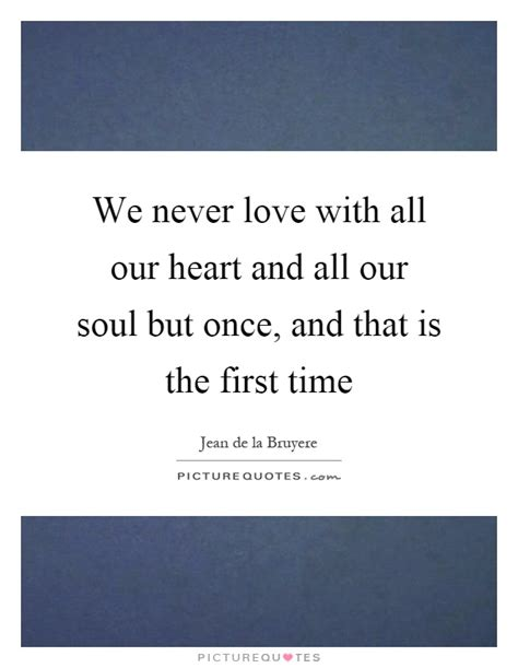 All That We Is Our Soul we never with all our and all our soul but once