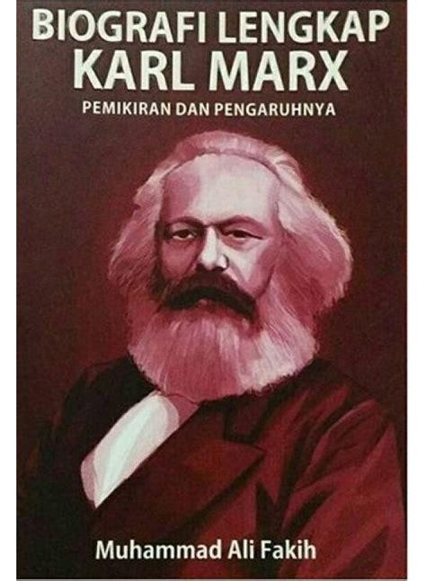 Biografi Lengkap Karl Marx Dan Pengaruhnya Muhammad Ali Basa Basi muhammad ali fakih demabuku