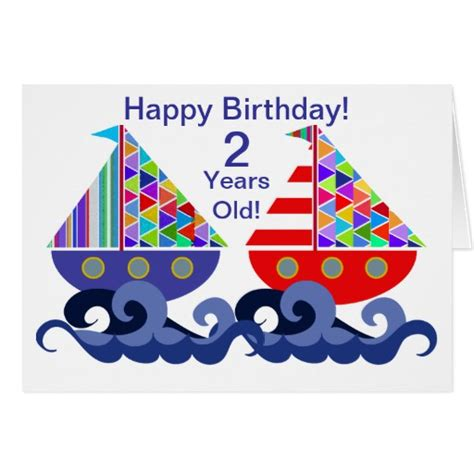 Happy Birthday Wishes For A 2 Year Two Sailboats Happy Birthday 2 Years Old Greeting Card