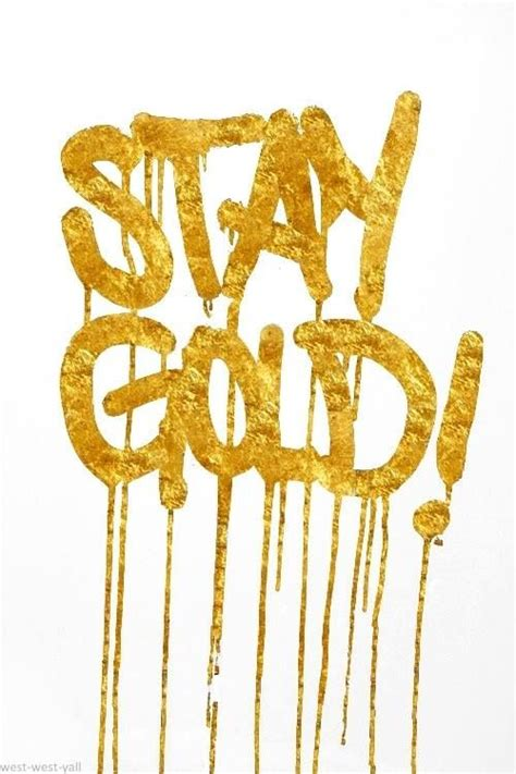 stay gold stay gold words