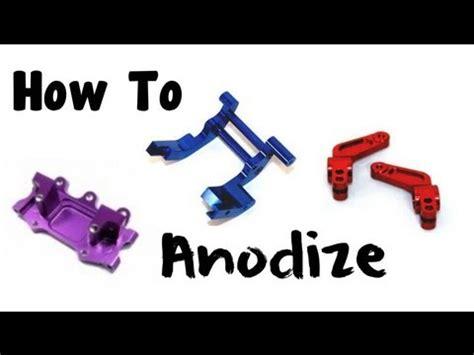 rc quot how to quot quot anodize quot parts aluminum plastic steel etc