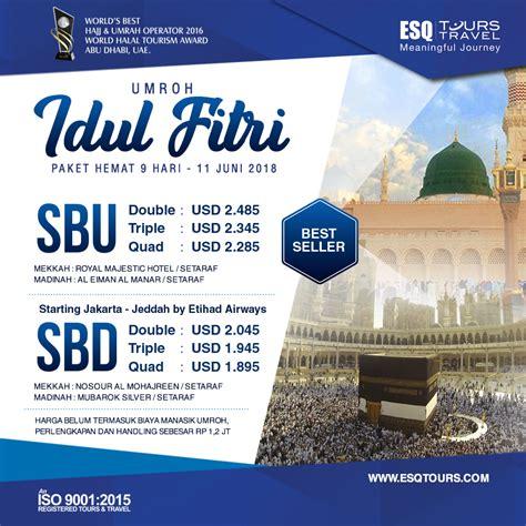 Paket Lebaran 2018 paket umroh ramadhan idul fitri 2018 esq tours travel