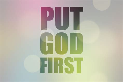 putting god first place in your life a mistake you don t putting god first in your priorities joy digital
