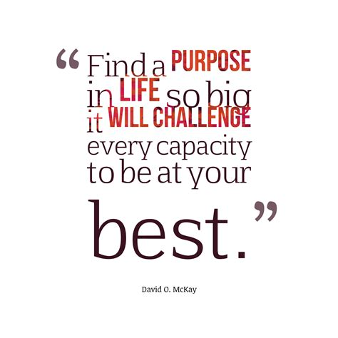 a s purpose quotes get high resolution using text from david o mckay quote about purpose quotescover