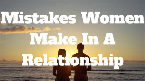 7 Mistakes Couples Sometimes Make by Mistakes Make In A Relationship