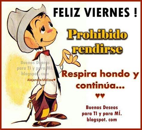 imagenes d feliz viernes amor 1000 images about feliz viernes on pinterest tes