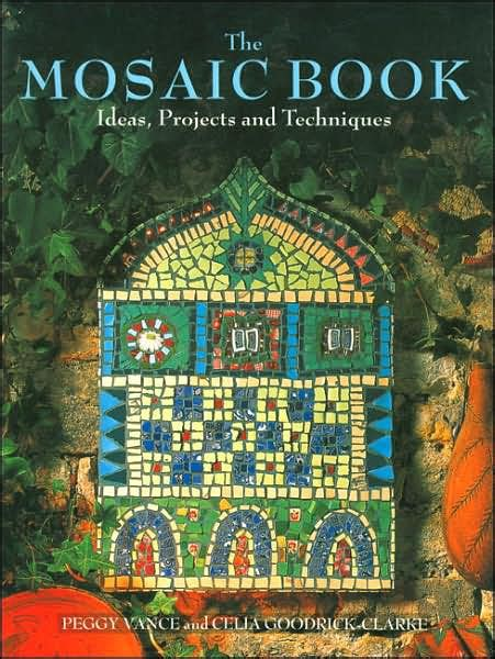 mosaic picture book mosaic book ideas projects and techniques by peggy vance