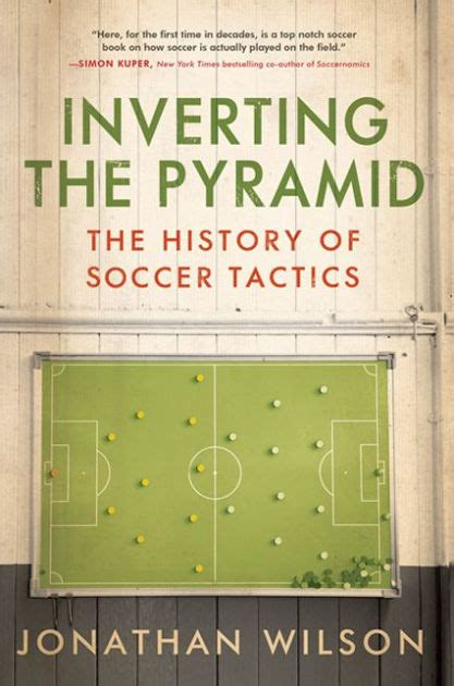 book review inverting the pyramid barca blaugranes inverting the pyramid the history of soccer tactics by jonathan wilson paperback barnes noble 174