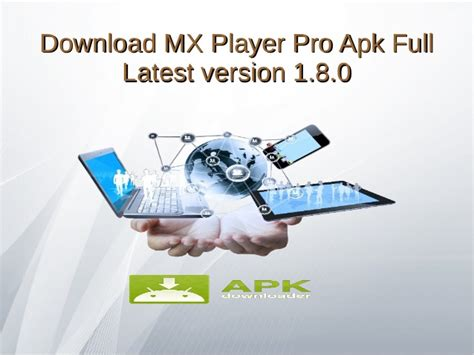 mx player full version apk download download mx player pro apk full latest version 1 8 0