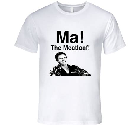 Wedding Crashers T Shirt by Wedding Crashers Will Ferrell Ma The Meatloaf T Shirt