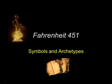 universal themes of fahrenheit 451 symbols and archetypes ppt video online download