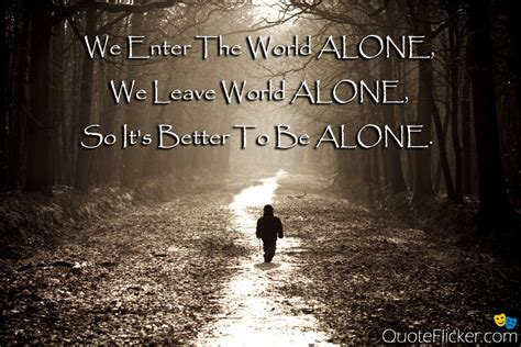 Alone Quotes Forever Alone Quotes Quotesgram
