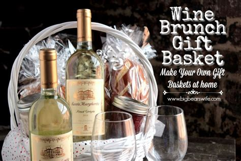 wine brunch gift basket make your own gift basket - What To Put In A Gift Basket
