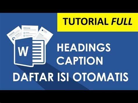 cara membuat daftar isi otomatis di word rapi tutorial cara membuat daftar isi romawi dan angka free mp3 download