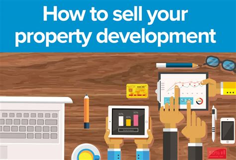 how to sell your how to sell your property development