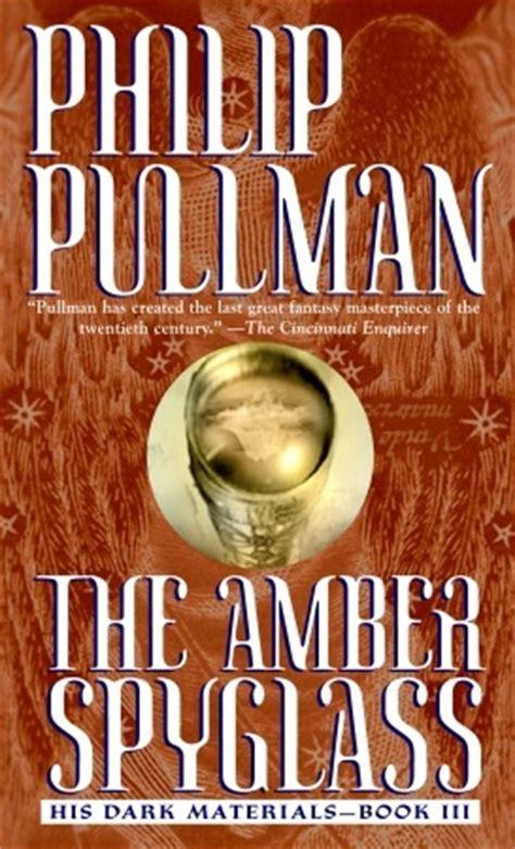 the amber spyglass his philip pullman his dark materials series e biblioteca