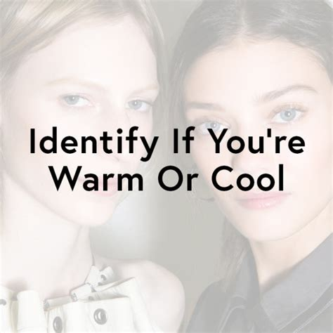 warm or cool skin tone 5 questions to you determine your undertones so you find the the definitive guide to finding your skin tone