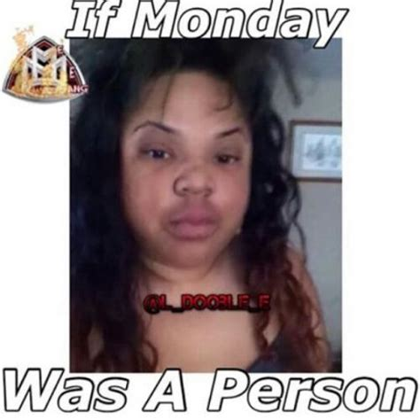 When Monday Was if monday was a person