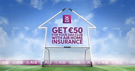 aib house insurance get 50 for your gaa club with aib home insurance