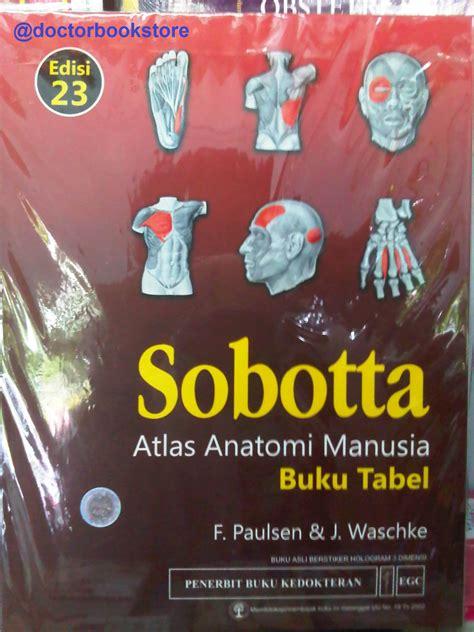 Buku Sobotta Atlas Anatomi Manusia Edisi 23 jual atlas anatomi manusia sobotta jilid 1 2 3 edisi