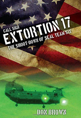 call sign extortion 17 the shoot of seal team six books call sign extortion 17 the shoot of seal team six