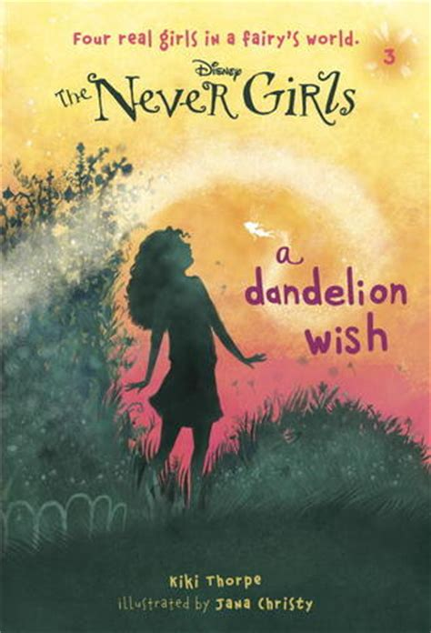 a dandelion wish disney fairies the never 3 by thorpe reviews discussion