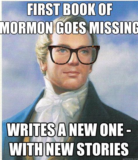 Book Of Mormon Meme - first book of mormon goes missing writes a new one with