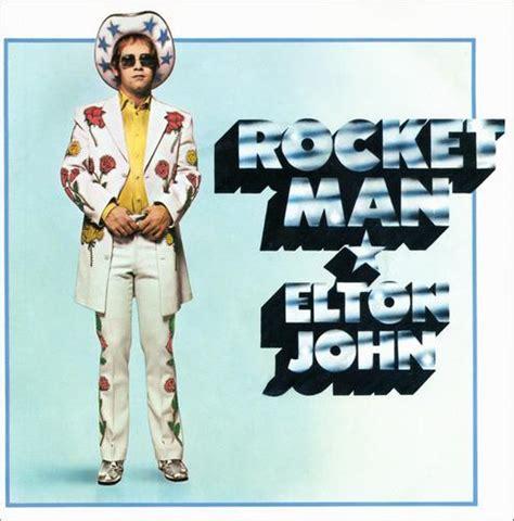 rocket man elton john music and meaning the rbhs jukebox