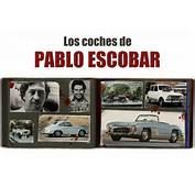 Los Coches De Pablo Escobar  Periodismo Del Motor