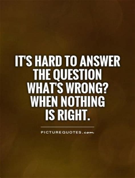 whats the question quotes about nothing is right quotesgram