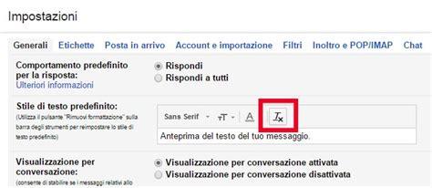 l ora dell testo impostare stile di testo predefinito gmail guideitech