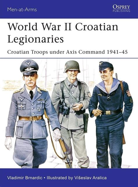 world war ii croatian 1472817672 world war ii croatian legionaries croatian troops under axis command 1941 45 14 40 atomic