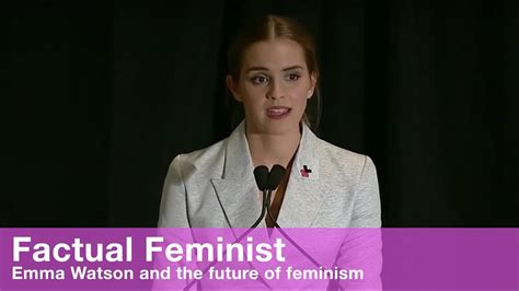 emma watson on feminism emma watson and the future of feminism factual feminist