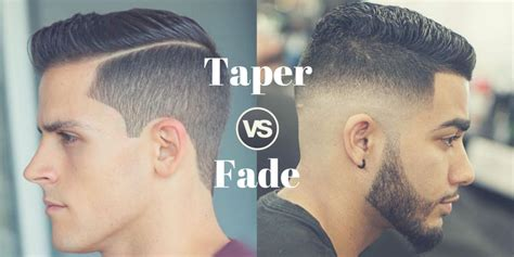 difference between taper and undercut taper vs fade the difference between fade and taper haircuts