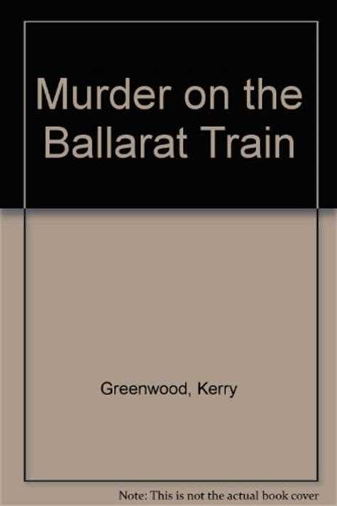 Murder On The Ballarat murder on the ballarat kerry greenwood used books from thrift books