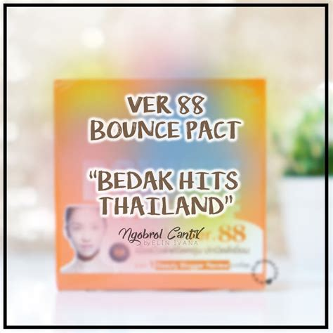 Bedak Ver 88 Review bedak hits thailand ver 88 bounce up pact review