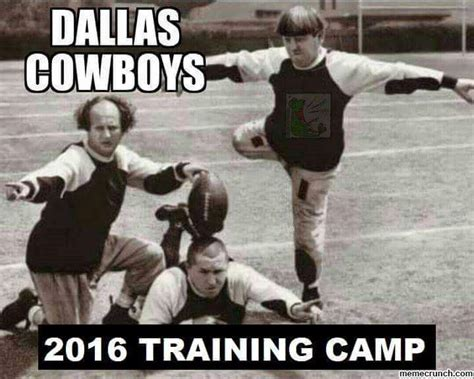 Dallas Cowboys Suck Memes - cowboys training c 2016