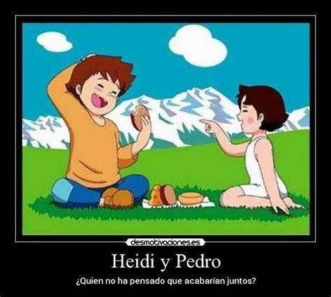 Memes De Heidi - heidi y pedro desmotivaciones