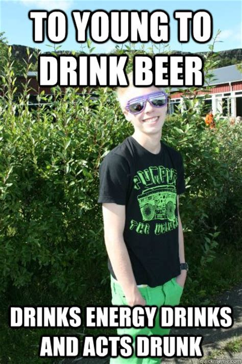 Meme Drinks - insecure teenager memes quickmeme
