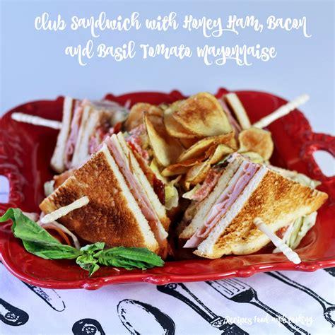 ham and turkey club sandwich recipe club sandwich with honey ham bacon and basil tomato