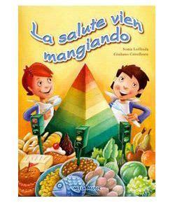 alimentazione bambini 7 anni libri sull alimentazione per bambini da 5 a 8 anni