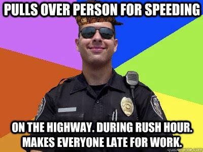 Speeding Meme - pulls over person for speeding on the highway during rush