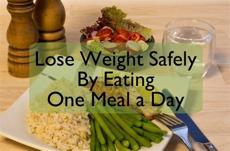 what to eat to make you go to the bathroom how to lose weight safely eating one meal a day caloriebee