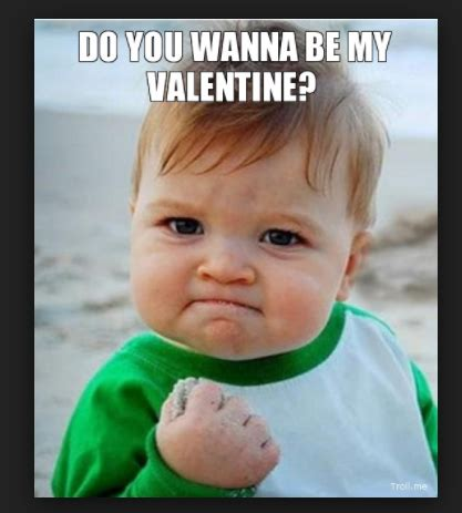 Be My Valentine Meme - 20 valentine s day memes to impress your loved ones